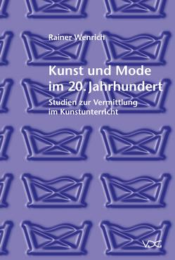 Kunst und Mode im 20. Jahrhundert von Wenrich,  Rainer