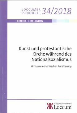 Kunst und protestantische Kirche während des Nationalsozialismus von Albrecht,  Thorsten, Brouwer,  Christian, Claussen,  Johann Hinrich, Schaede,  Stephan