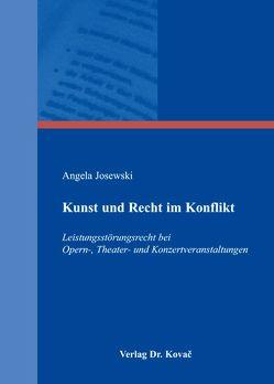 Kunst und Recht im Konflikt von Josewski,  Angela