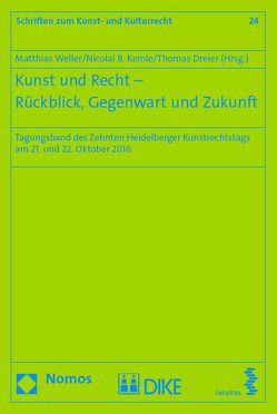 Kunst und Recht – Rückblick, Gegenwart und Zukunft von Kemle,  Nicolai, Weller,  Matthias