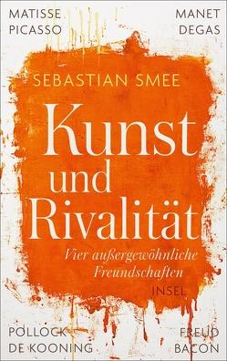 Kunst und Rivalität von Smee,  Sebastian
