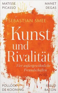 Kunst und Rivalität von Gebauer,  Stephan, Smee,  Sebastian