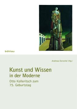 Kunst und Wissen in der Moderne von Dorschel,  Andreas