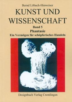 Kunst und Wissenschaft von Löbach-Hinweiser,  Bernd