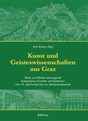 Kunst und Wissenschaft aus Graz / Kunst und Geisteswissenschaften aus Graz von Acham,  Karl