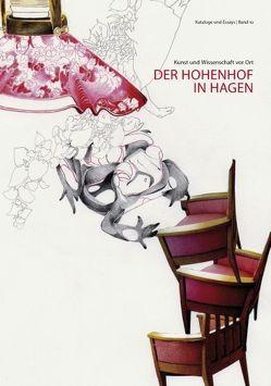 Kunst und Wissenschaft vor Ort: Der Hohenhof  in Hagen von Haaren,  Bettina van, Welzel,  Barbara