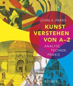 Kunst verstehen von A – Z von Bornhorn,  Nicolaus, Parks,  John A.