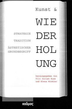 Kunst & Wiederholung von Huss,  Till Julian, Winkler,  Elena