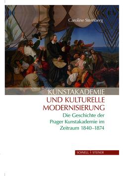 Kunstakademie und kulturelle Modernisierung von Sternberg,  Caroline