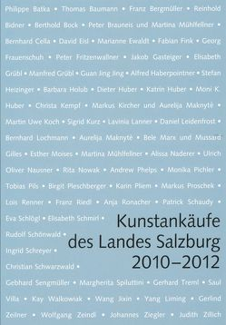 Kunstankäufe des Landes Salzburg 2010 – 2012