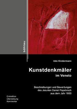 Kunstdenkmäler im Veneto von Kindermann,  Udo