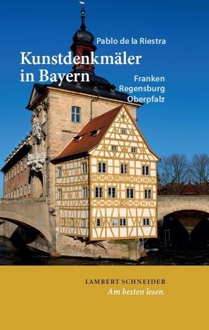Kunstdenkmäler in Bayern von de la Riestra,  Pablo