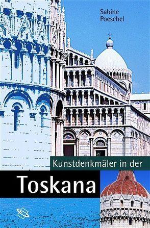 Kunstdenkmäler in der Toskana von Poeschel,  Sabine