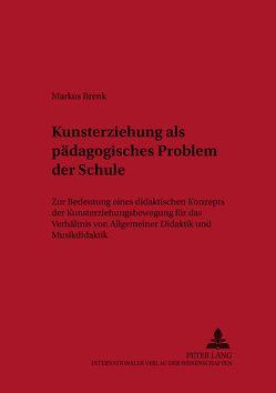 Kunsterziehung als pädagogisches Problem der Schule von Brenk,  Markus