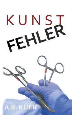 Kunstfehler von Klier,  A.R.