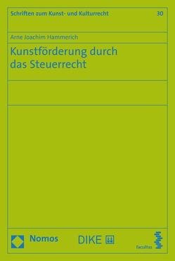 Kunstförderung durch das Steuerrecht von Hammerich,  Arne Joachim