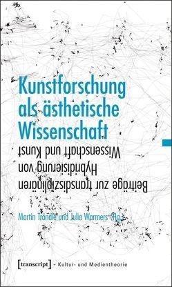 Kunstforschung als ästhetische Wissenschaft von Tröndle,  Martin, Warmers,  Julia