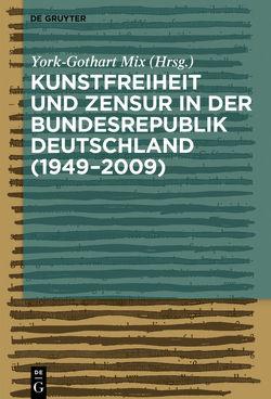 Kunstfreiheit und Zensur in der Bundesrepublik Deutschland von Mix,  York-Gothart