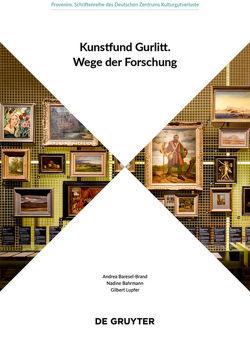Kunstfund Gurlitt von Bahrmann,  Nadine, Baresel-Brand,  Andrea, Lupfer,  Gilbert