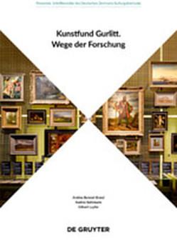 Kunstfund Gurlitt von Bahrmann,  Nadine, Baresel-Brand,  Andrea