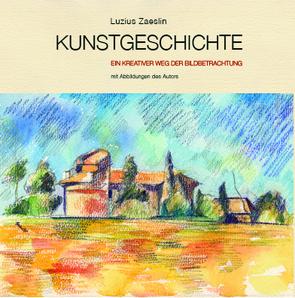 KUNSTGESCHICHTE von Zaeslin,  Luzius