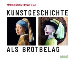 Kunstgeschichte als Brotbelag von Hingst,  Marie Sophie