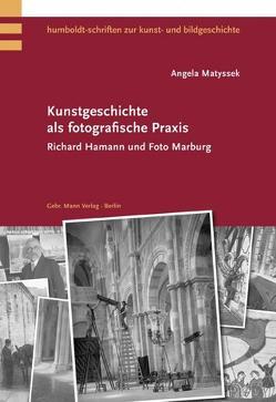 Kunstgeschichte als fotografische Praxis von Matyssek,  Angela