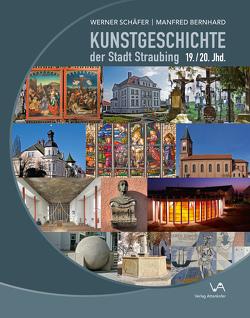 Kunstgeschichte der Stadt Straubing von Schaefer,  Werner