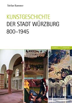 Kunstgeschichte der Stadt Würzburg 800-1945 von Kummer,  Stefan