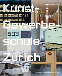 Kunst-Gewerbeschule Zürich von Dosch,  Leza, Kmörr,  Lukas, Rüegg,  Arthur, Schmed,  Silvio, Stöckli,  Monika