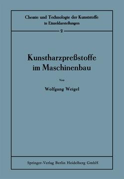 Kunstharzpreßstoffe im Maschinenbau von Pfestorf,  Gerhard, Weigel,  Wolfgang