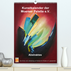 Kunstkalender der Moerser Palette e.V. – Abstraktes (Premium, hochwertiger DIN A2 Wandkalender 2021, Kunstdruck in Hochglanz) von Moerser Palette e.V.,  Kunstverein