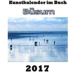 Kunstkalender im Buch – Büsum 2017 von Sens,  Pierre