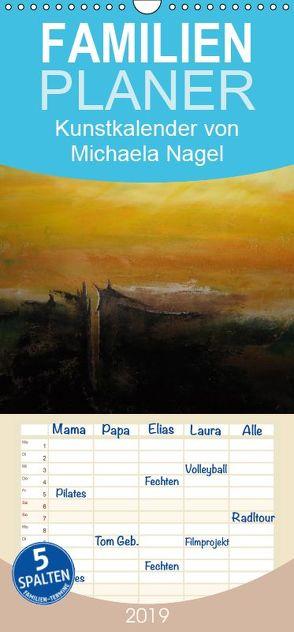 Kunstkalender von Michaela Nagel – Familienplaner hoch (Wandkalender 2019 , 21 cm x 45 cm, hoch) von N.,  N.