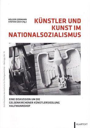 Künstler und Kunst im Nationalsozialismus von Germann,  Holger, Goch,  Stefan
