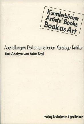 Künstlerbücher, Artists' Books, Books as Art von Brall,  Artur