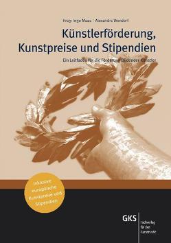 Künstlerförderung, Kunstpreise und Stipendien von Maas,  Ingo, Wendorf,  Alexandra