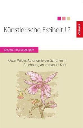 Künstlerische Freiheit!? von Schröder,  Rebecca Theresa