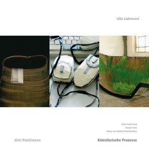 Künstlerische Prozesse von Lohmann,  Ulla