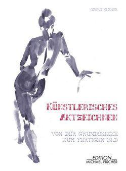 Künstlerisches Aktzeichnen von Kleber,  Georg
