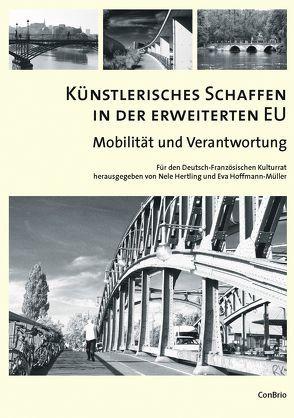 Künstlerisches Schaffen in der erweiterten EU. Mobilität und Verantwortung von Hertling,  Nele, Hoffmann-Müller,  Eva