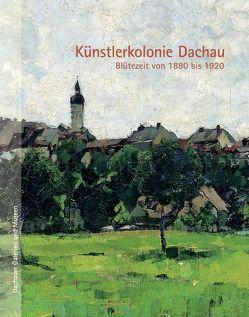 Künstlerkolonie Dachau von Boser,  Dr. Elisabeth, Mannes,  Dr. Jutta, Nauderer,  Ursula K, Röthke,  Dr. Ulrich