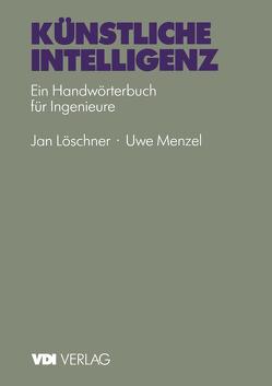 Künstliche Intelligenz von Löschner,  J., Menzel,  U.