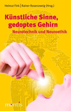 Künstliche Sinne, gedoptes Gehirn von Fink,  Helmut, Rosenzweig,  Rainer