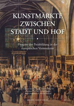 Kunstmärkte zwischen Stadt und Hof von Herzog,  Markwart, Jeggle,  Christof, Münch,  Birgit Ulrike, Tacke,  Andreas, Wenzel,  Michael
