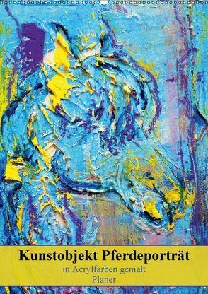Kunstobjekt Pferdeporträt – in Acrylfarben gemalt (Wandkalender 2018 DIN A2 hoch) von Stürznickel,  Elke