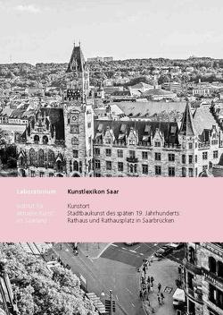 Kunstort Rathaus Saarbrücken von Dittmann,  Marlen, Enzweiler,  Jo