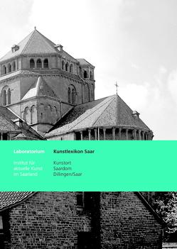 Kunstort Saardom Dillingen/Saar von Dimmig,  Oranna, Enzweiler,  Jo, Mazurkiewicz-Wonn,  Michaela