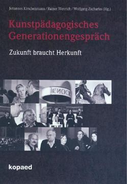 Kunstpädagogisches Generationengespräch von Kirschenmann,  Johannes, Wenrich,  Rainer, Zacharias,  Wolfgang