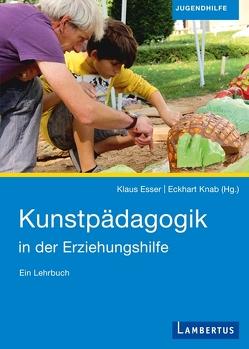Kunstpädagogik in der Jugendhilfe von Esser,  Klaus, Knab,  Eckhart